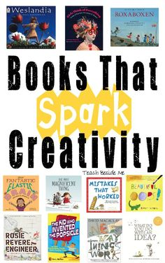11 books that spark creativity in kids making them want to be creators, innovators, inventors and scientists!