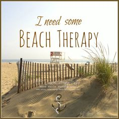 I ALWAYS need beach therapy!well, maybe if I lived ON the beach?a girl can dream! Playa Beach, Ocean Beach, Beach Bum, Summer Beach, Motivacional Quotes, Beach Quotes, Ocean Quotes, Qoutes, Beach Cottage Decor