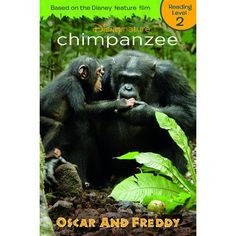 Chimpanzee: Oscar and Freddy: This level 2 early reader tells the story of the Disneynature film, Chimpanzee,  and is filled with stunning images of the chimpanzee stars and their incredible habitat, the African rainforest. The simple text and captivating photos make this book perfect for young readers.