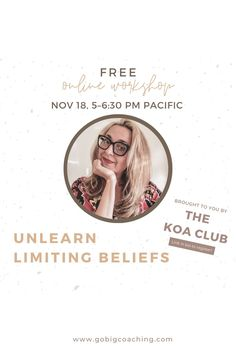 Join me as I discuss UNLEARNING LIMITING BELIEFS on my upcoming workshop.See you on November 18, 5-6:30 PM Pacific. WOMEN EMPOWERMENT | LIFE COACHING FOR WOMEN