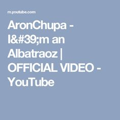 AronChupa - I'm an Albatraoz | OFFICIAL VIDEO - YouTube