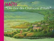 Haiti- Dis-moi ses Chansons d'Haiti