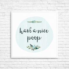 Have a Nice Poop Print