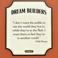 Dream Builder sign at Walt Disney World. Thank you for this Walt Disney. Walt Disney Quotes, Disney Nerd, Disney Love, Disney Magic, Disney Parks, Walt Disney World, Disney Pixar, Disney Sayings, Disney World Tickets