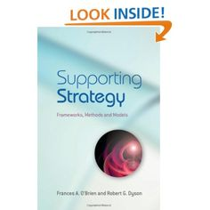 Supporting Strategy: Frameworks, Methods and Models (9780470057186): Frances A. O'Brien, Robert G. Dyson: Books