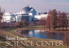 Love the St Louie Science Center