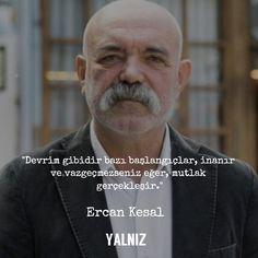 Devrim gibidir bazı başlangıçlar, inanır ve vazgeçmezseniz eğer, mutlak gerçekleşir.   - Ercan Kesal   (Kaynak: Instagram - yalnizdergi)   #sözler #anlamlısözler #güzelsözler #manalısözler #özlüsözler #alıntı #alıntılar #alıntıdır #alıntısözler #şiir #edebiyat