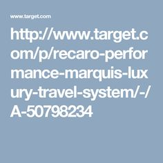 http://www.target.com/p/recaro-performance-marquis-luxury-travel-system/-/A-50798234