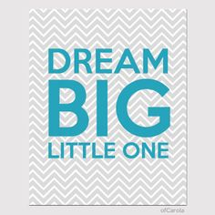 DREAM BIG Print PERSONALIZED Chevron Nursery Wall Art  by ofCarola, $15.00