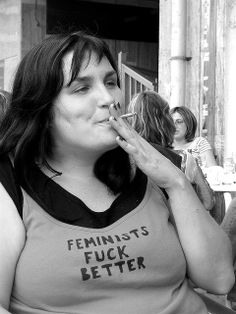Perhaps it is true - but smoking doesn't make them more attractive ------ Feminists fuck better
