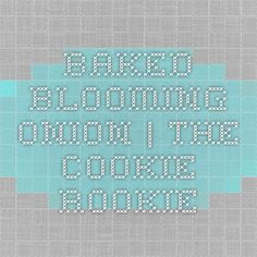 Baked Blooming Onion | The Cookie Rookie