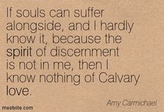 amy carmichael if thy dear home   Amy Carmichael : If souls can suffer alongside, and I hardly know it ...