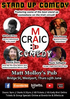 Mad Craic Comedy Check out a brand new comedy night on Thursday 15th June at Matt Molloy's pub Westport!  Some of the best in Irish up and coming comedians will be performing   Danny Ryan Show Me The Funny Winner 2015 Tedfest Competition runner up 2015 Electric Picnic Vodafone Comedy Carnival 'A natural' - City Limits  Pauric Gallagher Winner of the 2017 Garage Laughs Back Competition Andrew Maxwell Gearoid Farrelly support Finalist in the 2015 Forrbidden Fruit Comedy Competition  Sean…