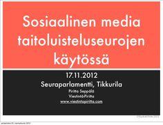 Olin puhumassa Suomen Taitoluisteluliiton seuraparlamentissa 17.11.12 sosiaalisen median käytöstä urheiluseuran viestinnässä. Esityksessä tuodaan esiin verkon ja somen mahdollisuuksia niin sisäisessä viestinnässä ja toiminnassa, urheilutapahtuman markkinoinnissa kuin ryhmien tai joukkueiden sisäisessä viestinnässä.