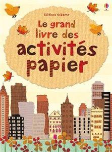 Le grand livre des activités papier
