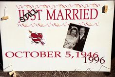 Still married sign for 50th anniversary- how cute and that's their wedding date but was Oct 5, 1963
