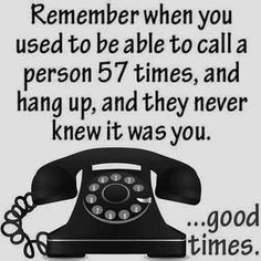 Good times were to be had before caller ID ruined everything. - Real Funny has the best funny pictures and videos in the Universe! Cool Stuff, Funny Stuff, Funny Things, Random Stuff, Random Things, Great Memories, Childhood Memories, 1980s Childhood, School Memories
