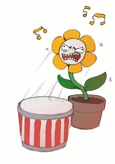 Le Flowey the Drumming Master <<< I feel like whenever Flowey is really angry (for whatever reason), someone will just put a drum in front of him and this happens. At least he makes something good out of rage!