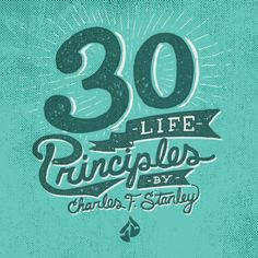 We're excited to present a new series of original art inspired by Dr. Stanley's 30 Life Principles!  Inspirational quotes, Charles. F Stanley