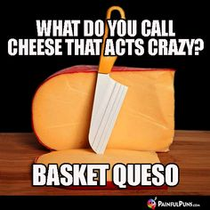 Cheesy Jokes: Cheddar not miss sharp cheese puns, brie funny puns, le fromage fun, big cheesy grins, gouda humor and cheese jokes that bite. Food Jokes, Food Humor, Funny Food, Mexican Food Puns, Mexican Food Recipes, Cheese Jokes, Cheesy Memes, Pick Up Lines Cheesy, Funny Puns