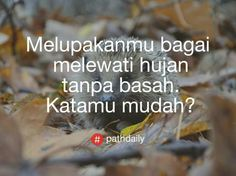 oh tidak Quotes Sahabat, Path Quotes, Text Quotes, People Quotes, Qoutes, Love Quotes, Quotes Galau, Drawing Quotes, Self Reminder