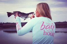I can Bait My Own Hook - High Performance fishing apparel for women! www.ladyfish.com