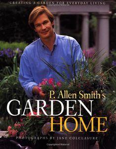 Allen's Publications – P. Allen Smith P Allen Smith, Smith Gardens, Family Love, Will Smith, Garden Furniture, Garden Landscaping, Garden Design, Home And Garden, Entertaining