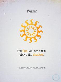 ~ Faramir ~ Proverbs Of Middle Earth ~ Tolkien ~ LOTR ~