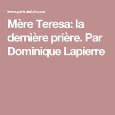Mère Teresa: la dernière prière. Par Dominique Lapierre