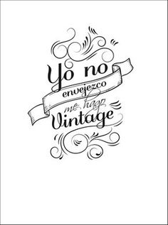 Vintage (disambiguation) Vintage is a process or quality in wine-making. Vintage may also refer to: Mr Wonderful, More Than Words, Hand Lettering, Stencils, Just For You, Happy Birthday, Inspirational Quotes, Scrapbook, Journal