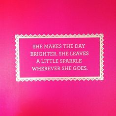 leave sparkle wherever you go.
