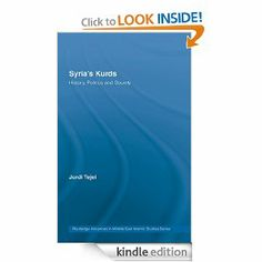 Syria's Kurds: History, Politics and Society (Routledge Advances in Middle East and Islamic Studies) by Jordi Tejel. $10.39. Publisher: Routledge; 1 edition (August 29, 2008). Author: Jordi Tejel. 208 pages