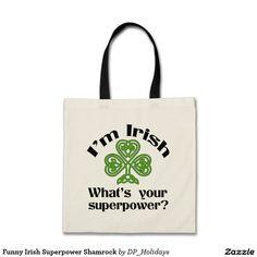 Funny Irish Superpower Shamrock Tote Bag - Sold at DP_Holidays on Zazzle.