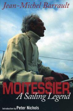 Moitessier: A Sailing Legend by Jean-Michel Barrault, http://www.amazon.co.uk/gp/product/1574092049?ie=UTF8=A12I4XFZBQ60U4=all_books_maldon