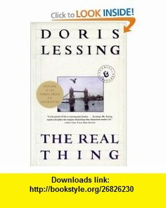 The Real Thing Stories and Sketches (9780060924171) Doris Lessing , ISBN-10: 0060924179  , ISBN-13: 978-0060924171 ,  , tutorials , pdf , ebook , torrent , downloads , rapidshare , filesonic , hotfile , megaupload , fileserve