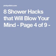 8 Shower Hacks that Will Blow Your Mind - Page 4 of 9 -