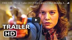 FRЕЕ FIRE Official Trailer (2017) Brie Larson, Cillian Murphy, Action Movie HD