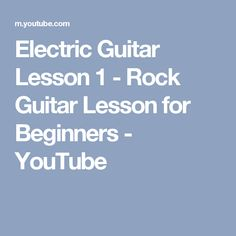 Electric Guitar Lesson 1 - Rock Guitar Lesson for Beginners - YouTube