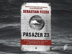 """Sebastian Fitzek, """"Pasażer 23"""" thriller, zaginięcie, samobójstwo, książka, powieść psychologiczna, recenzja"""