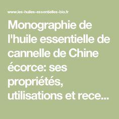 Monographie de l'huile essentielle de cannelle de Chine écorce: ses propriétés, utilisations et recettes santé, bien-être et culinaire