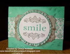 Tales From the Compact, cards, ruffles and smiles, oh my!!