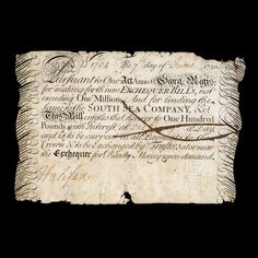Exchequer Bill for England, 7 June AD 1720 A note to inflate the South Sea Bubble South Sea Company, Fiat Money, Bank Of England, Legal Tender, South Seas, Lent, One In A Million, The Borrowers, Bubble