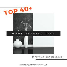 In order to get your asking price, or close to it, the home needs to look its best. Here are the top 40+ home staging tips to get your home sold quick!