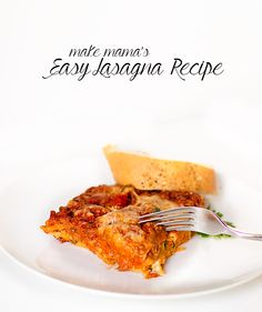 Easy Lasagna Recipe   A Holiday Tradition