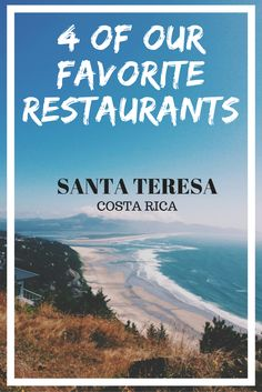 Where to eat in Santa Teresa, Costa Rica. Click here to find our top 4 suggestions!