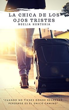 Descargar La chica de los ojos tristes de Noelia Hontoria Kindle, PDF, eBook, La chica de los ojos tristes PDF Gratis