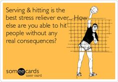 Serving & hitting is the best stress reliever ever... How else are you able to hit people without any real consequences? #volleyball