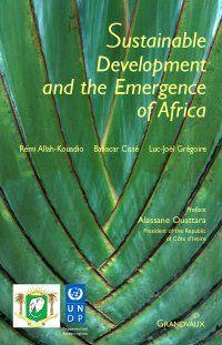 SUSTAINABLE DEVELOPMENT AND THE EMERGENCE OF AFRICA. Ouvrage de référence, ce livre est édité à l'occasion de la COP21, avec le concours du Programme des Nations Unies pour le développement. 70 contributions présentent les défis du développement humain durable, ceux de l'adaptation au changement climatique de l'Afrique, ainsi que ses potentialités pour une meilleure gouvernance environnementale et la réalisation des Objectifs de développement durable (ODD). Les contributeurs se… Cote : 4-33…
