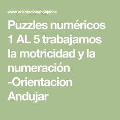 Puzzles numéricos 1 AL 5 trabajamos la motricidad y la numeración -Orientacion Andujar Math Equations, Fine Motor
