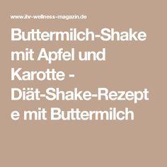Buttermilch-Shake mit Apfel und Karotte - Diät-Shake-Rezepte mit Buttermilch